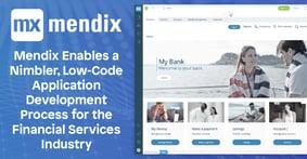 Mendix Enables a Nimbler, Low-Code Application Development Process for the Financial Services Industry