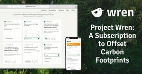 Project Wren Helps Reverse Climate Change via Subscription Donations that Fund Carbon Offset Projects