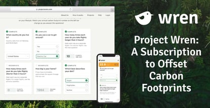 Project Wren Is A Subscription Service To Offset Carbon Footprints