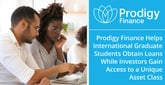 Prodigy Finance Helps International Graduate Students Obtain Loans While Investors Gain Access to a Unique Asset Class