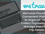 WeTravel Provides a Convenient Platform to Organize Trips, Collect Payments, and Manage Important Trip Details