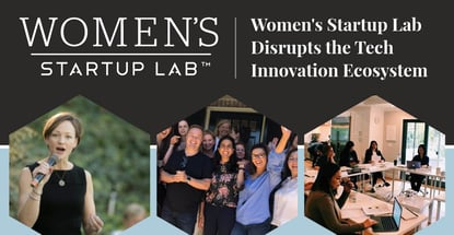 Womens Startup Lab Disrupts The Tech Innovation Ecosystem