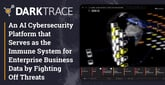 Darktrace: An AI Cybersecurity Platform that Serves as the Immune System for Enterprise Business Data by Fighting Off Threats