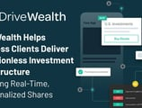 DriveWealth Helps Business Clients Deliver a Frictionless Investment Infrastructure Featuring Real-Time, Fractionalized Shares