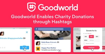 Goodworld Leverages Social Networks to Enable Donations to Thousands of Nonprofits through Hashtags