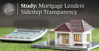Study Reveals Mortgage Lenders Sidestep Transparency