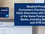 Bluebird Provides a Convenient Checking and Debit Alternative with Many of the Same Features as Banks, Including Bill Pay and ATM Access