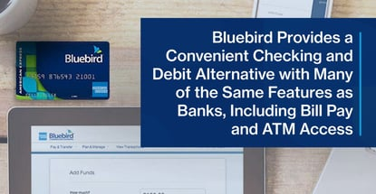 Bluebird Provides A Bank Alternative With Convenient Features