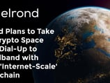 Elrond Plans to Take the Crypto Space from Dial-Up to Broadband with Their 'Internet-Scale' Blockchain