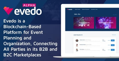 Evedo is a Blockchain-Based Platform for Event Planning and Organization, Connecting All Parties in its B2B and B2C Marketplaces