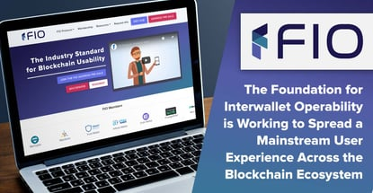 The Foundation for Interwallet Operability is Working to Spread a Mainstream User Experience Across the Blockchain Ecosystem