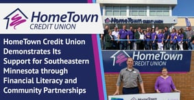 HomeTown Credit Union Demonstrates Its Support for Southeastern Minnesota through Financial Literacy and Community Partnerships