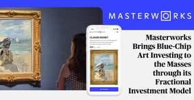 Masterworks Review: Bringing Blue-Chip Art Investing to the Masses through a Fractional Investment Model