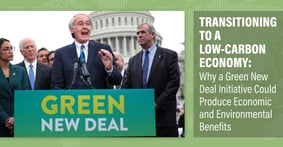 Transitioning to a Low-Carbon Economy: Why a Green New Deal Initiative Could Produce Economic and Environmental Benefits