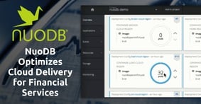 NuoDB's Cloud-Native Distributed Database Helps Enterprise Financial Providers Scale for Evolving Customer Demand