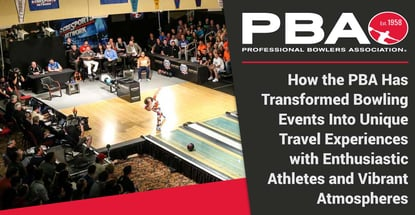 Pba Events Provide Unique Travel Experiences