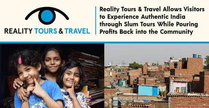 Reality Tours & Travel Allows Visitors to Experience Authentic India through Slum Tours While Pouring Profits Back into the Community