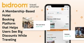 Bidroom: A Membership-Based Hotel Booking Platform that Helps Users See Big Discounts While Traveling