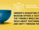 Sweden's Disgusting Food Museum Offers a Taste of the Terrible While Raising Ideas About Sustainability and Unity Through Food