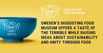 The Disgusting Food Museum Challenges Food Notions