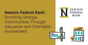 Newton Federal Bank: Enriching Georgia Communities Through Education and Charitable Involvement
