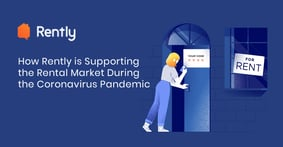 How Rently is Supporting the Rental Market During the Coronavirus Pandemic