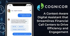 CogniCor: A Context-Aware Digital Assistant that Streamlines Financial Call Centers to Drive Efficiency and Engagement