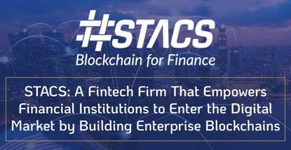 Stacs Facilitates Enterprise Blockchains For Finance