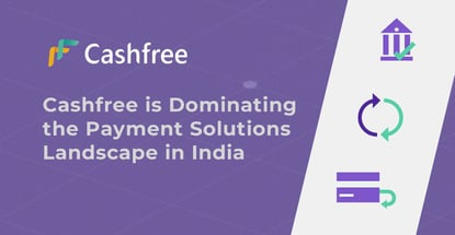 Cashfree Is Dominating The Payment Landscape In India