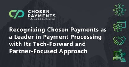 Chosen Payments Is A Leader In Payment Processing