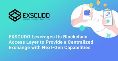 Exscudo Exchange Thrives On Its Blockchain Access Layer