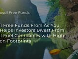 Fossil Free Funds From As You Sow Helps Investors Divest From Fossil Fuel Companies with High Carbon Footprints