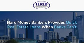 Hard Money Bankers Provides Quick Real Estate Loans When Banks Can't