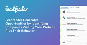Leadfeeder Generates Opportunities by Identifying Companies Visiting Your Website Plus Their Behavior