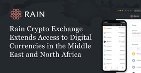 Rain's Crypto Exchange Extends Access to Digital Currencies in the Middle East and North Africa