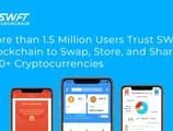 More than 1.5 Million Users Trust SWFT Blockchain to Swap, Store, and Share 200+ Cryptocurrencies