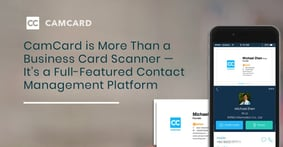 CamCard is More Than a Business Card Scanner — It's a Full-Featured Contact Management Platform