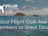 Dollar Flight Club Alerts Members to the Best Deals from Their Home Airports, Often Saving 60% to 90% off Standard Fare