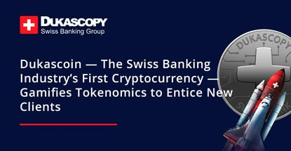 Dukascoin — The Swiss Banking Industry's First Cryptocurrency — Gamifies Tokenomics to Entice New Clients