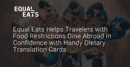 Equal Eats Provides Diet Translation Cards For Travelers
