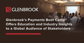 Glenbrook's Payments Boot Camp® Offers Industry Insights