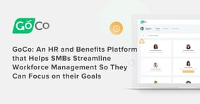 GoCo: An HR and Benefits Platform that Helps SMBs Streamline Workforce Management So They Can Focus on their Goals