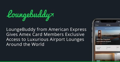 LoungeBuddy from American Express Gives Amex Card Members Exclusive Access to Luxurious Airport Lounges Around the World