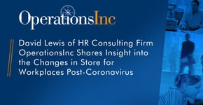 OperationsInc Examines Post-Coronavirus Workplaces