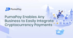 PumaPay Enables Any Business to Easily Integrate Cryptocurrency Payments