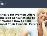 Wealthcare for Women Offers Personalized Consultations to Teach Women How to Take Control of Their Financial Futures