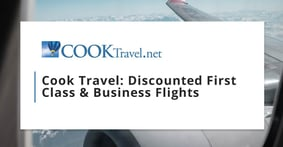 Cook Travel Connects Travelers with Surprising Savings on First Class and Business Class Air Fares