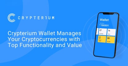 Crypterium Manages Crypto With Top Functionality And Value