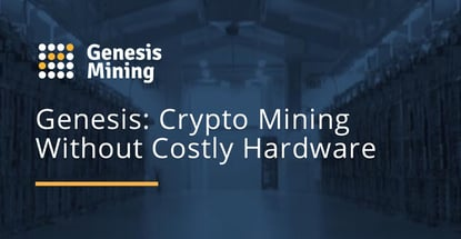 Genesis Mining Lets Anyone Mine Cryptocurrency