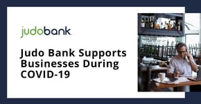 Judo Bank Supports Businesses During COVID-19
